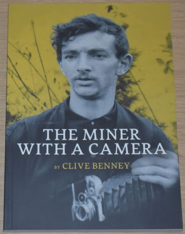 The Miner with a Camera, by Clive Benney